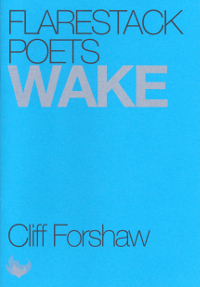 Wake, chapbook (Flarestack Poets, 2009)
